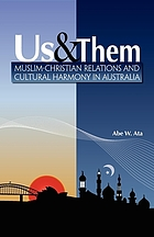 Us and Them Muslim-Christian Relations and Cultural Harmony in Australia