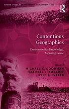 Contentious geographies : environmental knowledge, meaning, scale