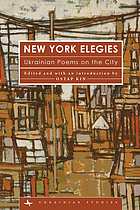 New York elegies : Ukrainian poems on the city