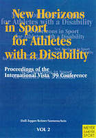New Horizons in sport for athletes with a disability : proceedings of the International VISTA '99 Conference, Cologne, Germany, 28 August-1 September 1999