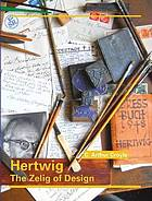 Hertwig : the Zelig of design