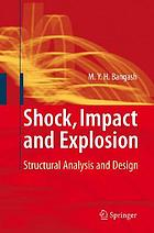 Shock, impact and explosion : structural analysis and design