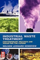 Industrial waste treatment : [contemporary practice and vision for the future]
