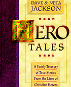 Hero tales : family treasure of true stories from the lives of Christian heroes.