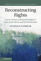 Reconstructing rights : courts, parties, and equality rights in India, South Africa, and the United States