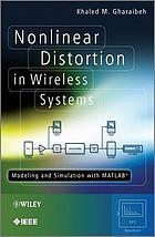 Nonlinear distortion in wireless systems : modelling and simulation with MATLAB