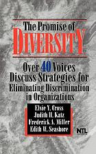 The promise of diversity : over 40 voices discuss strategies for eliminating discrimination in organizations