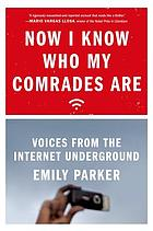 Now I know who my comrades are : voices from the Internet underground