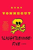 Slaughterhouse-five, or, The children's crusade : a duty-dance with death : a novel