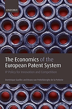 The economics of the European patent system : IP policy for innovation and competition