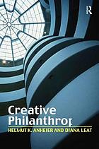 Creative philanthropy : toward a new philanthropy for the twenty-first century