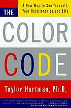 The color code : a new way to see yourself, your relationships, and life