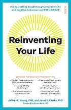 Reinventing Your Life : the breakthrough program to end negative behaviour and feel great again