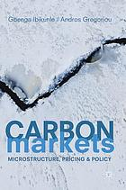 Carbon markets : microstructure, pricing and policy