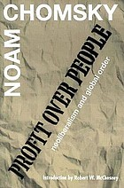 Profit over people : neoliberalism and the global order