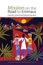 Mission on the road to emmaus - constants, context, and prophetic dialogue.