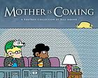Mother is coming : a FoxTrot collection