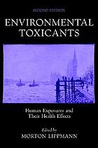 Environmental toxicants : human exposures and their health effects