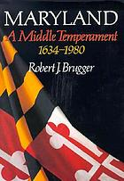 Maryland : a middle temperament, 1634-1980