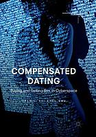 Compensated dating : buying and selling sex in cyberspace