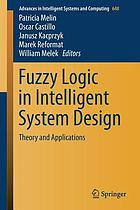 Fuzzy Logic in Intelligent System Design : Theory and Applications.