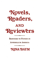 Novels, readers, and reviewers : responses to fiction in antebellum America