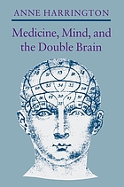 Medicine, mind, and the double brain : a study in nineteenth-century thought