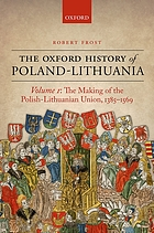 The making of the Polish-Lithuanian Union, 1385-1569
