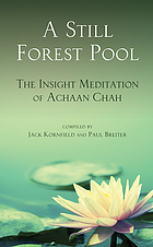 A still forest pool: the insight meditation of achaan chah.