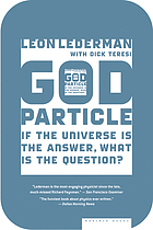 God Particle: If the Universe Is the Answer, What Is the Question?.