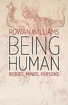 Being human : bodies, minds, persons