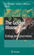 The golden mouse : ecology and conservation