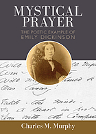 Mystical prayer : the poetic example of Emily Dickinson