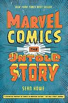 Marvel Comics : the untold story