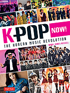 K-pop now! : the Korean music revolution