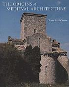 The origins of medieval architecture : building in Europe 600-900 A.D.