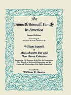 The Bunnell/Bonnell family in America : consisting of Volume I revised and Volume II : William Bunnell of Massachusetts Bay and New Haven colonies : comprising full accounts of the first six generations, vital records of the seventh generation, and the names and relationships of the eighth generation