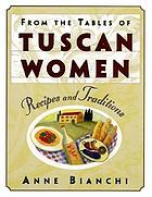 From the tables of Tuscan women : recipes and traditions