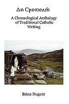An creideam ̇ : a chronological anthology of traditional Catholic writing
