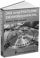 Jig and fixture design manual.
