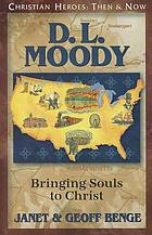 D.L. Moody : bringing souls to Christ