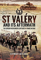 St Valéry and its aftermath : the Gordon Highlanders captured in France in 1940