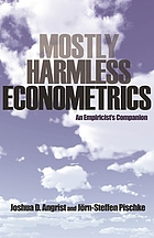 Mostly harmless econometrics : an empiricist's companion