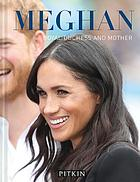 Meghan : Royal Duchess and mother