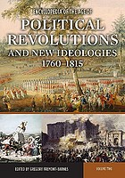 Encyclopedia of the age of political revolutions and new ideologies, 1760-1815