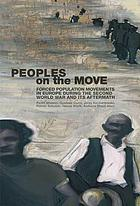 People on the move : forced population movements in Europe in the Second World War and its aftermath
