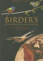 Birder's conservation handbook : 100 North American birds at risk