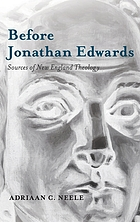 Before Jonathan Edwards : sources of New England theology