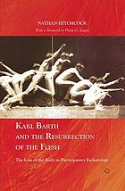 Karl Barth and the resurrection of the flesh : the loss of the body in participatory eschatology