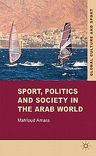 Sport, politics and society in the Arab world
